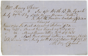 Image of Receipt from bounty hunter, Bernard Lynch to Henry Shaw itemizing costs incurred boarding captive enslaved persons, Sarah and Esther. Costs incurred arresting Esther and her subsequent sale to John D. Fondren of Vicksburg for $350. Dated July  30th, 1855. See PHO2020-0044.